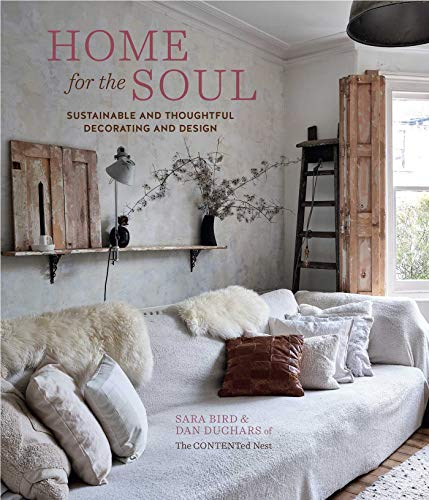 Compare Textbook Prices for Home for the Soul: Sustainable and thoughtful decorating and design  ISBN 9781788792417 by Bird, Sara,Duchars, Dan
