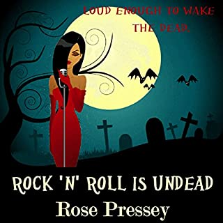 Rock 'n' Roll Is Undead                   By:                                                                                                                                 Rose Pressey                               Narrated by:                                                                                                                                 Elizabeth Klett                      Length: 9 hrs and 20 mins     19 ratings     Overall 3.9