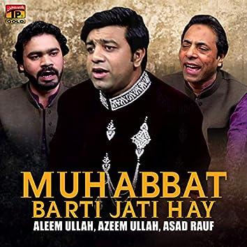 Muhabbat Barti Jati Hay - Single