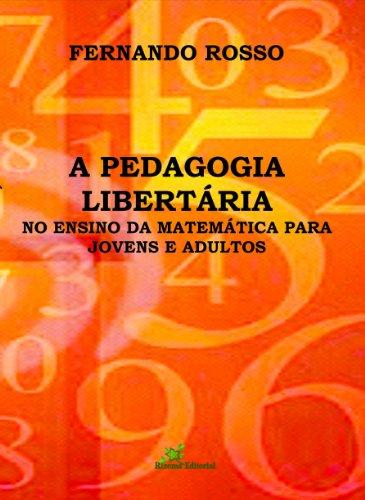 A Pedagogia Libertária no Ensino da Matemática para Jovens e Adultos (Portuguese Edition)