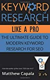 Keyword Research Like a Pro: The Ultimate Guide to Modern Ke