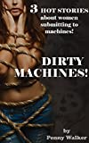 Dirty Machines BUNDLE: Naughty Stories about women submitting to machines!