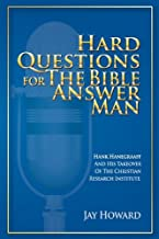 Hard Questions for the Bible Answer Man: Hank Hanegraaff and His Takeover of the Christian Research Institute