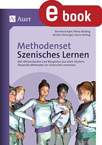 Methodenset Szenisches Lernen: Mit Aktionskarten und Beispielen aus allen Fächern theatrale Methoden im Unterricht umsetzen (5. bis 10. Klasse)