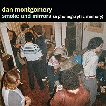 Smoke and Mirrors (A Phonographic Memory)