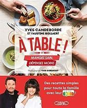 Livres A table ! - Mangez sain, dépensez moins PDF