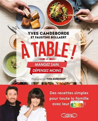 A table ! - Mangez sain, dépensez moins