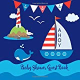 Baby Shower Guest Book Ahoy: Boy Nautical Ocean Sea Blue Navy, Whale, Welcome Baby Cute Sign in Memory Book Keepsake with Address and Gift Log