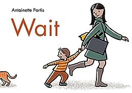 Wait by [Antoinette Portis]