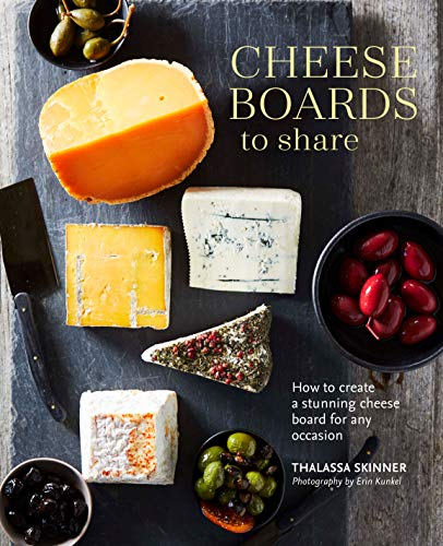 Cheese Boards to Share: How to create a stunning cheese board for any occasion (English Edition)