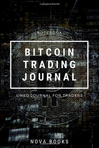 Lined bitcoin trading journal notebook for traders (6x9 in) [120 pages] by novabooks: Lined Notebook, Log, Diary & Journal - Writing Trading Journal Idea / Strategies / Trading Plan / Notepad