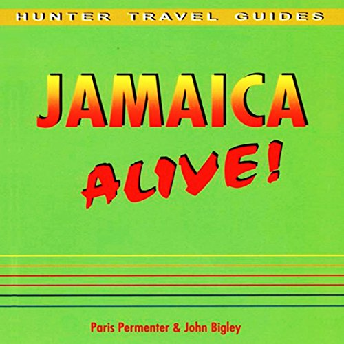 Jamaica Alive Guide     Alive Guides              By:                                                                                                                                 Paris Permenter,                                                                                        John Bigley                               Narrated by:                                                                                                                                 David Angelo                      Length: 7 hrs and 5 mins     Not rated yet     Overall 0.0