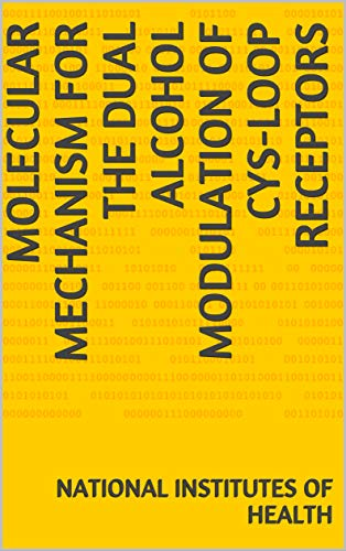 Molecular Mechanism for the Dual Alcohol Modulation of Cys-loop Receptors (English Edition)