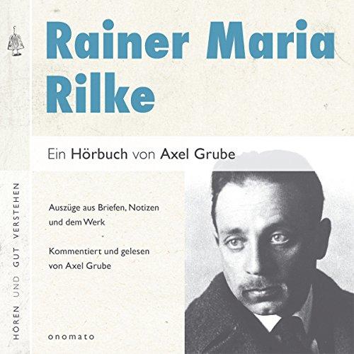 Rainer Maria Rilke: Auszüge aus Briefen, Notizen und dem Werk Titelbild