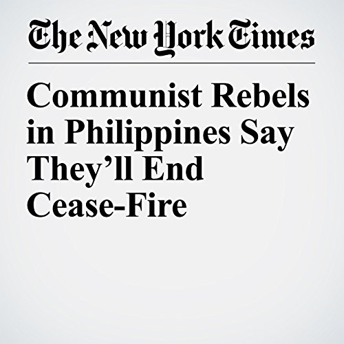 Communist Rebels in Philippines Say They'll End Cease-Fire copertina