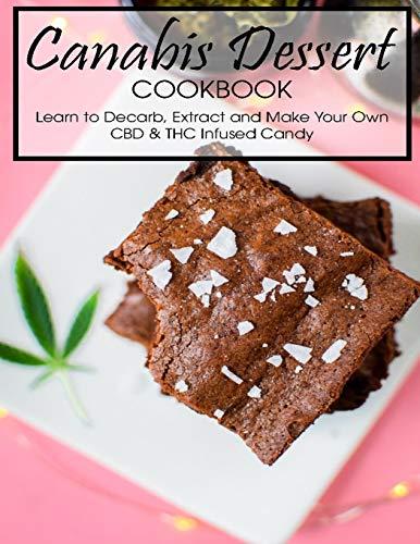 Canabis Dessert Cookbook: Learn to...