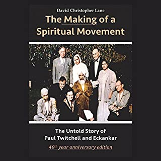 The Making of a Spiritual Movement: The Untold Story of Paul Twitchell and Eckankar audiobook cover art