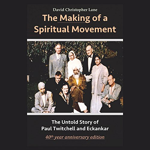 The Making of a Spiritual Movement: The Untold Story of Paul Twitchell and Eckankar cover art