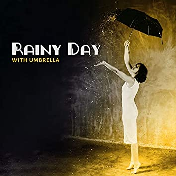 Rainy Day with Umbrella: 2019 Instrumental Jazz Music, Free Time, Bad Weather, Relaxing Melodies