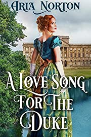 A Love Song for the Duke: A Historical Regency Romance Book