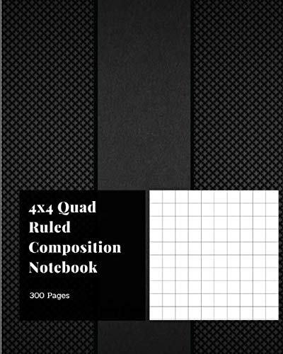 4x4 Quad Ruled Composition Notebook: 300 Pages Quad-ruled 8x10 Paper Large - Engineering Notebook 4x4 Squares Graph Paper Math & Science Quadrille ... & Designers Drawing Vol 13 Black Cover