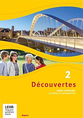 Découvertes 2. Ausgabe Bayern: Cahier d'activités mit MP3-CD und Video-DVD 2. Lernjahr (Découvertes. Ausgabe für Bayern ab 2017)