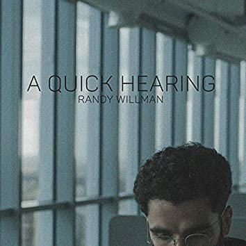 A Quick Hearing