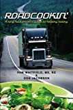 Roadcookin': A Long Haul Driver€™s Guide to Healthy Eating