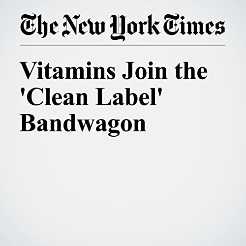 Vitamins Join the 'Clean Label' Bandwagon cover art