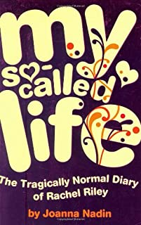 My So-called Life: The Tragically Normal Diary of Rachel Riley