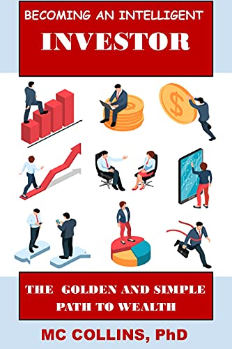 BECOMING AN INTELLIGENT INVESTOR: The golden and simple path to wealth (English Edition)