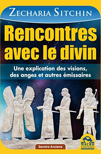 Incontri cù u divinu: Una spiegazione di visioni, angeli è altri emissarii (Cunniscenza antica)