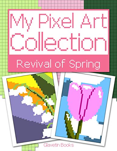 My Pixel Art Collection - Revival of Spring: Pixel art coloring book about spring flowers. Reproduce and color according to the models.