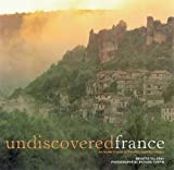 Undiscovered France: An Insider's Guide to the Most Beautiful Villages