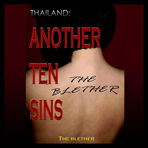 Thailand: Another Ten Sins                   By:                                                                                                                                 The Blether                               Narrated by:                                                                                                                                 Jackson Ladd                      Length: 1 hr and 10 mins     1 rating     Overall 5.0