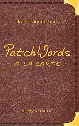 PatchWords - a la carte: Kurzgeschichten zum Genießen (German Edition)