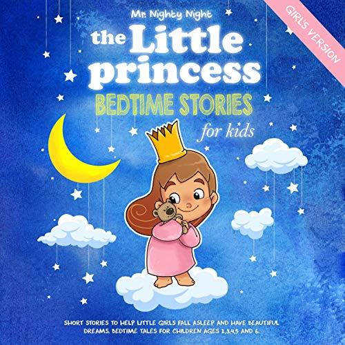 Couverture de The Little Princess: Bedtime Stories for Kids: Girl's Version