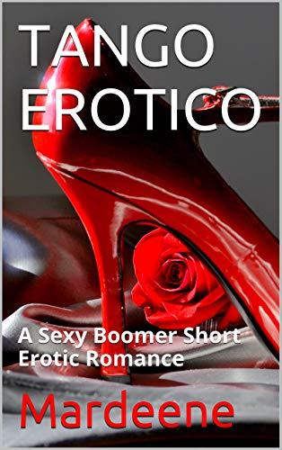 TANGO EROTICO: A Sexy Boomer Short Erotic Romance (English Edition)
