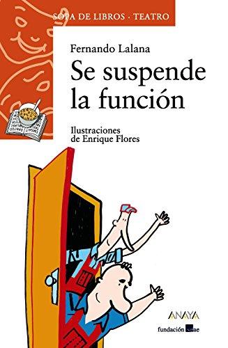 Se suspende la función (LITERATURA INFANTIL - Sopa de Libros (Teatro))