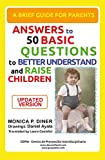 A Brief Guide For Parents: Answers To 50 Basic Questions To Better Understand And Raise Children (English Edition)