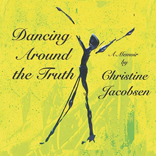 Dancing Around the Truth Audiobook By Christine Jacobsen cover art
