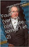 Faust (Version complète tomes 1 et 2) - Format Kindle - 1,51 €