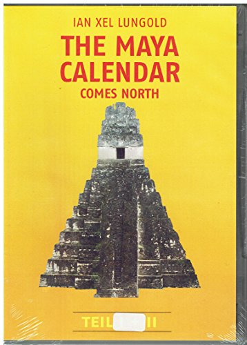 THE MAYA CALENDAR COMES NORTH: Der Mayakalender IAN XEL LUNGOLD DVD 1+2