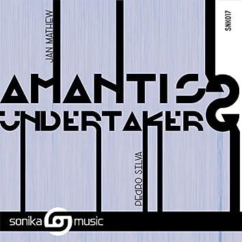 Amantis / Undertaker