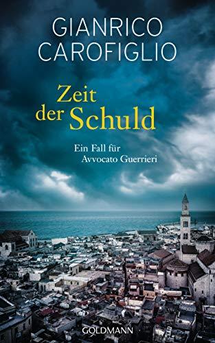 Zeit der Schuld: Ein Fall für Avvocato Guerrieri 6 - Roman (German Edition)