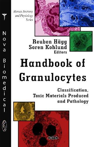 Handbook of Granulocytes: Classification, Toxic Materials Produced & Pathology (Human Anatomy and Physiology)