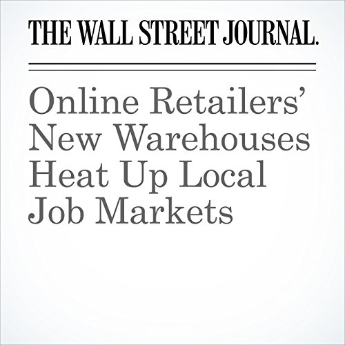 Online Retailers' New Warehouses Heat Up Local Job Markets copertina