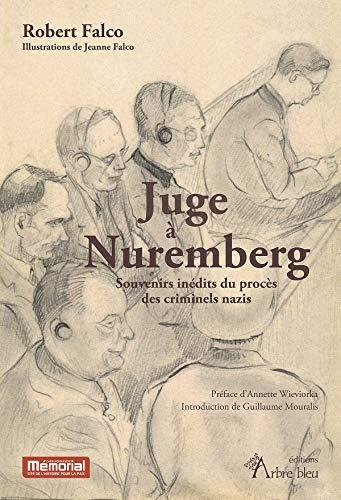Juge à Nuremberg. Souvenirs inédits du procès des criminels nazis