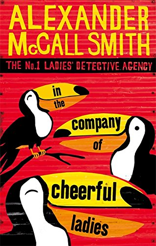 In The Company Of Cheerful Ladies (No. 1 Ladies' Detective Agency, Band 6)