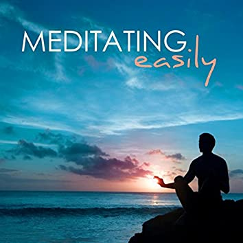 Meditating Easily - Music for Mindfulness Meditation, Soothing Sounds of Nature to Concentrate Deeply